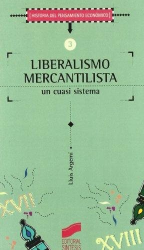 Liberalismo mercantilista un cuasi sistema Historia del: Argemí D'abadal, Lluís