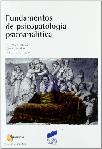Fundamentos de psicopatología psicoanalítica: José María; Esteban