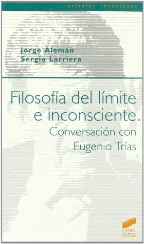 9788497561815: Filosofía del límite e inconsciente: conversación con Eugenio Trías: 9 (Estudios lacanianos)