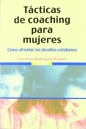 9788497561990: Tácticas de coaching para mujeres: cómo afrontar los desafíos cotidianos (Mujeres Y Actualidad)