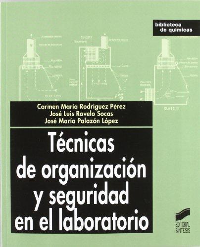 9788497562454: Técnicas de organización y seguridad en el laboratorio (Biblioteca de químicas)