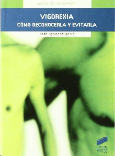 9788497562782: Vigorexia - Como Reconocerla y Evitarla (Spanish Edition)