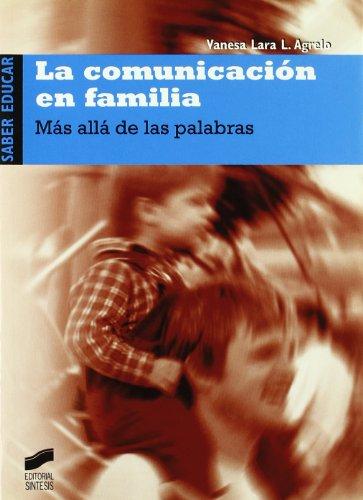 9788497563017: La comunicación en familia: más allá de las palabras (Saber educar)
