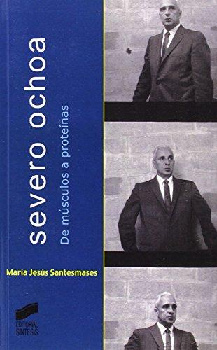 9788497563116: Severo Ochoa: de músculos a proteínas (Memorias y biografías)