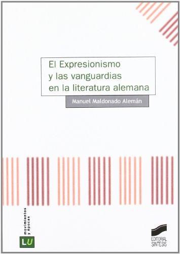 9788497563376: El expresionismo y las vanguardias en la literatura alemana (Historia de la literatura universal)