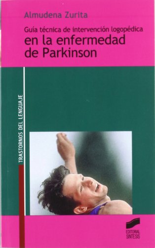 9788497563437: Guia Tecnica de Intervencion Logopedica En La Enfermedad de Parkinson (Spanish Edition)