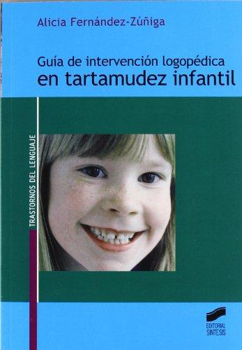 9788497563444: Guia de Intervencion Logopedica En Tartamudez Infantil (Spanish Edition)