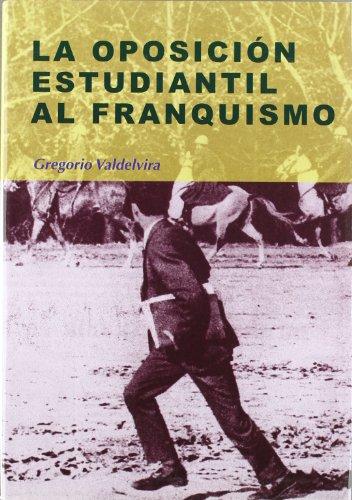 9788497563710: La oposición estudiantil al franquismo (Nuestro ayer)