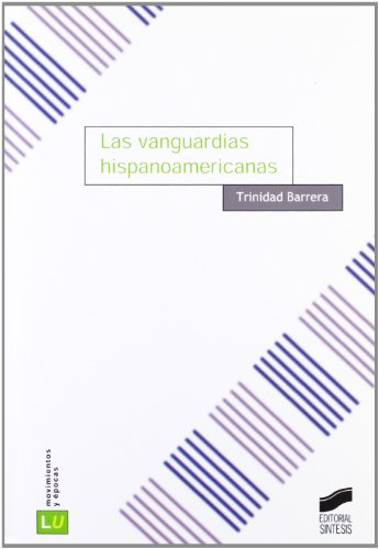 9788497563772: Las vanguardias hispanoamericanas