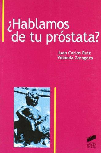Hablamos de tu próstata?: Juan Carlos Ruiz.