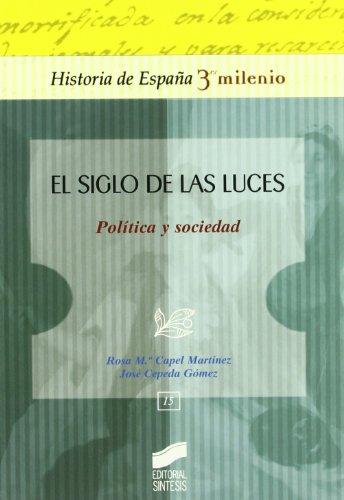 9788497564144: El siglo de las luces: política y sociedad: 15 (Historia de España, 3er milenio)