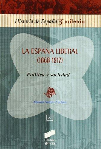 9788497564151: La España liberal (1868-1913): política y sociedad (Historia de España, 3er milenio) (Spanish Edition)
