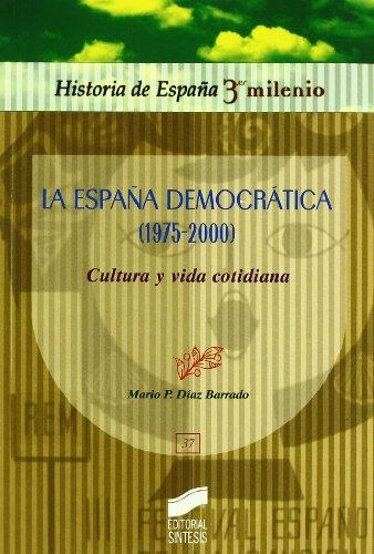 9788497564168: La España democrática (1975-2000): cultura y vida cotidiana (Historia de España, 3er milenio)