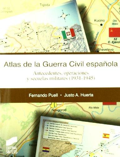 9788497564298: Atlas de la guerra civil Espanola/ Spanish Civil War Atlas: Antecedentes, operaciones y secuelas militares 1931-1945
