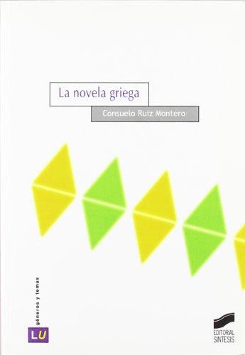 9788497564502: La novela griega: 5 (Historia de la literatura universal)