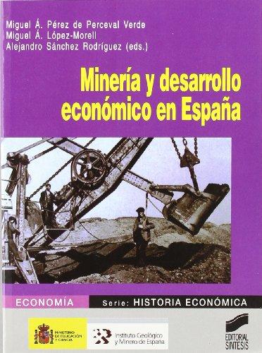 9788497564526: Minería y desarrollo económico en España (Economía. Serie Historia económica)