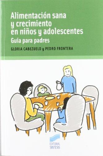 Alimentacin sana y crecimiento en nios y adolescentes (Paperback): Huerta Gloria Cabezuelo