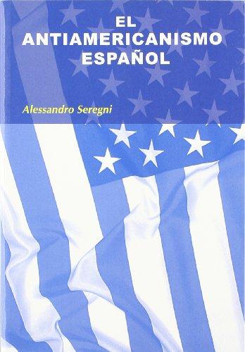 9788497565042: El antiamericanismo español (Colección Síntesis. Historia)