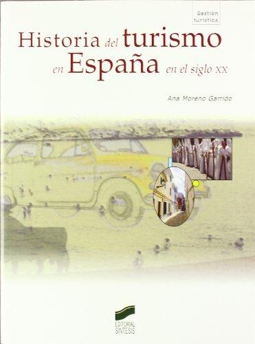 9788497565097: Historia del turismo en España en el siglo XX (Gestión turística)