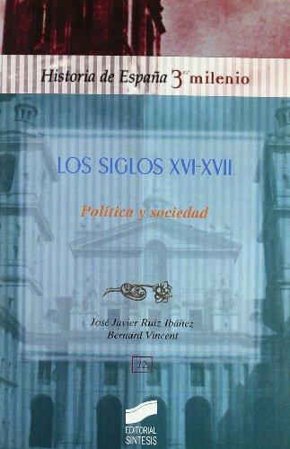 9788497565165: Los siglos XVI y XVII: política y sociedad (Historia de España, 3er milenio)