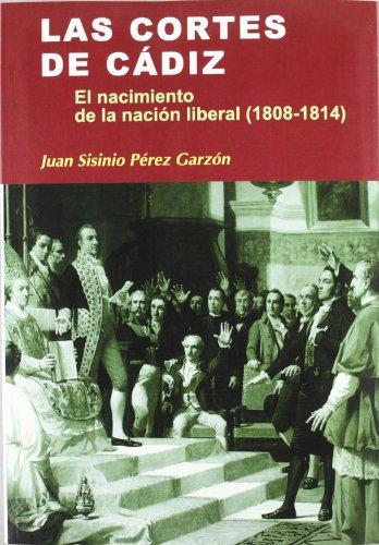 9788497565455: Las Cortes de Cádiz: el nacimiento de la nación liberal (1808-1814) (Nuestro ayer)