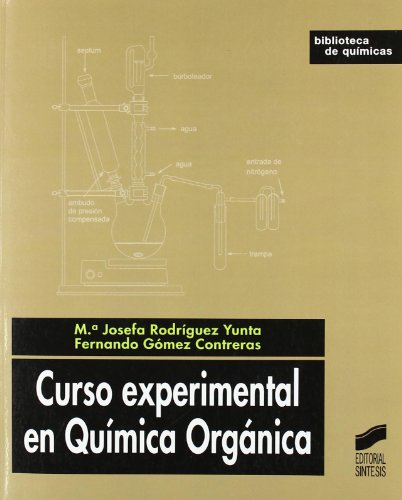 9788497565592: Curso experimental en Quimica Organica/ Experimental Course in Organic Chemistry (Biblioteca De Quimicas) (Spanish Edition)