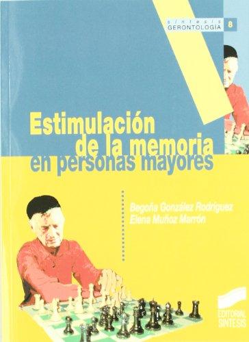 Estimulacion de la memoria en personas mayores/: Begona Gonzalez Rodriguez,