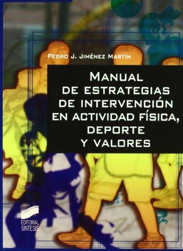 9788497565974: Manual de estrategias de intervención en actividad física, deporte y valores (Actividad física y deporte. Fundamentos del deporte)