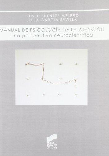 MANUAL DE PSICOLOGÍA DE LA ATENCIÓN: FUENTES MELERO, LUIS