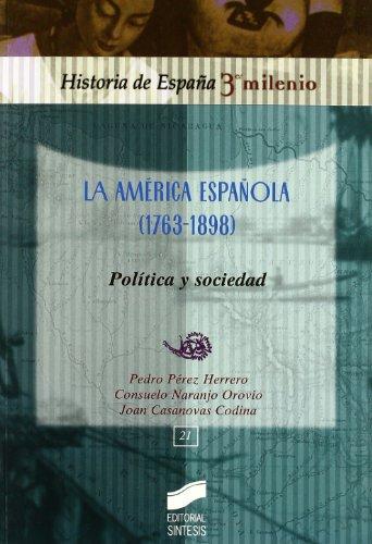 9788497566087: La América española (1763-1898): política y sociedad (Historia de España, 3er milenio)