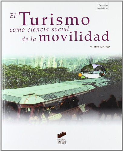 9788497566209: El turismo como ciencias social de la movilidad/ Tourism, Rethinjing the Social Science of Mobility (Gestion Turistica) (Spanish Edition)