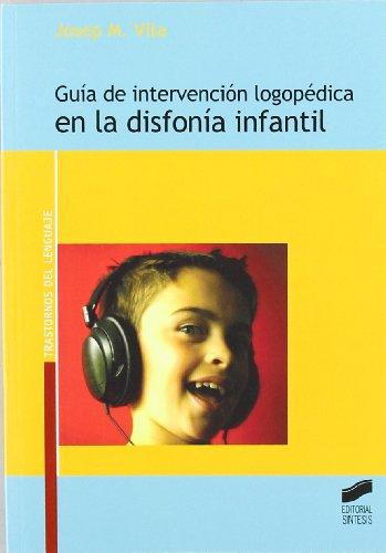 Guia de intervencion logopedica en la disfonia/: Rovira, Josep Maria