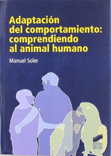 9788497566438: Adaptación del comportamiento: comprendiendo al animal humano