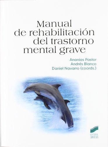 9788497566766: Manual de rehabilitación del trastorno mental grave (Psicología. Manuales prácticos)