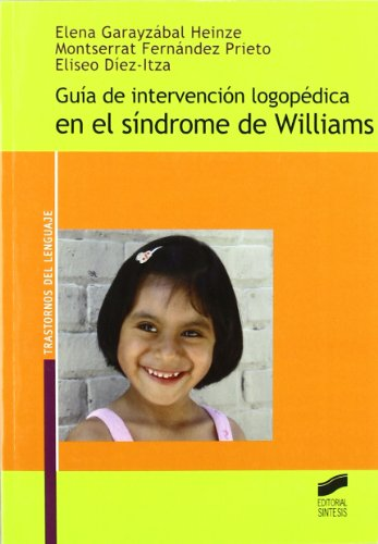 9788497566872: GUIA DE INTERVENCION LOGOPEDICA EN EL SINDROME DE WILLIAMS