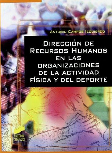 9788497566957: Dirección de recursos humanos en las organizaciones de la actividad física y del deporte (Actividad física y deporte. Gestión deportiva)