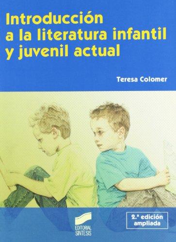 9788497566964: Introducción a la literatura infantil y juvenil actual (Síntesis educación) - 9788497566964