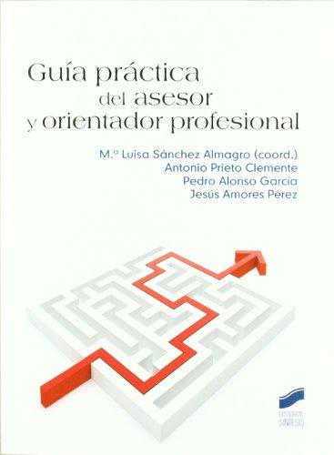 9788497567244: Guía práctica del asesor y orientador profesional