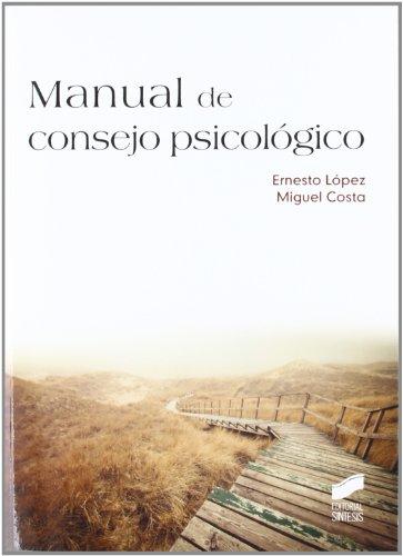 Manual de consejo psicológico: Ernesto LÃ pez