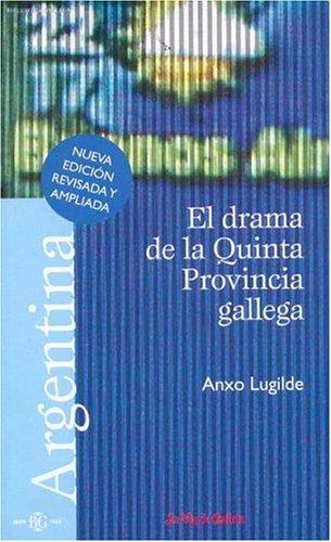Argentina. El drama de la Quinta Provincia: Lugilde Pardo, Anxo