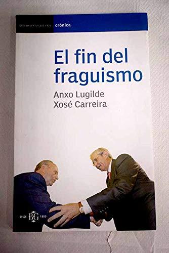 EL FIN DEL FRAGUISMO: ANXO LUGILDE/XOSE CARREIRA