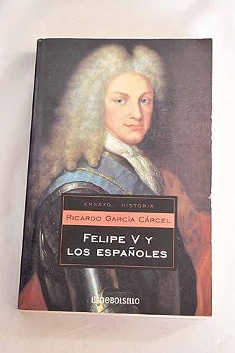 9788497592284: Felipe V y los españoles (Ensayo (debolsillo))