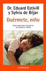 Duermete, Nino (Spanish Edition) - Estivill, E.; Bejar, S. De