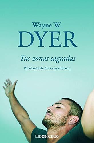 9788497593038: Tus zonas sagradas/Your Sacred Self Making The Decision To Be Free (Spanish Edition)