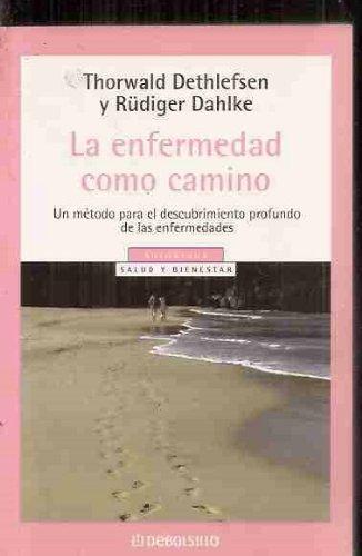 9788497593113: La enfermedad como camino/ Illness as a Path: Un Metodo para el Descubrimiento Profundo de las Enfermedades / A Method for the Deep Discovery of Illnesses (Spanish Edition)