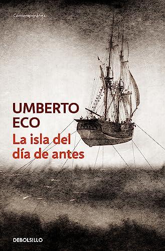 9788497593847: La Isla Del Dia De Antes / The Island of the Day Before (Contemporanea) (Spanish Edition)