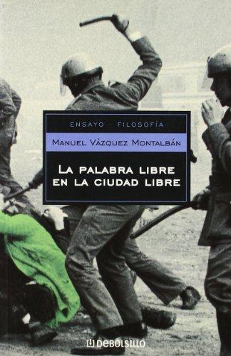 9788497594684: La palabra libre en la ciudad libre (Ensayo-filosofia / Essay-Philosophy) (Spanish Edition)