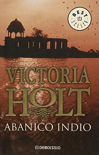 Abanico Indio / The India Fan (Best Seller) (Spanish Edition): Victoria Holt