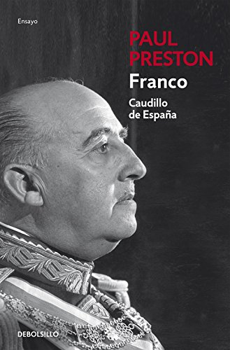 Franco: Caudillo de España / A Biography (Spanish Edition) (8497594770) by Preston, Paul
