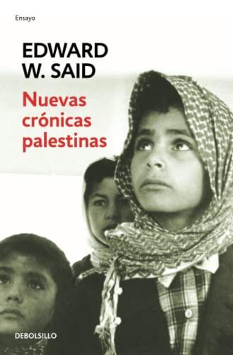 9788497594783: Nuevas cronicas palestinas. El fin del proceso de paz. Nueva edicion revisada y ampliada 1995-2002 (Ensayo-cro) (Spanish Edition)